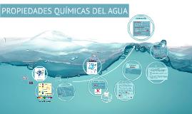 Copy of PROPIEDADES QUIMICAS DEL AGUA