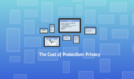 The Cost of Protection: Privacy