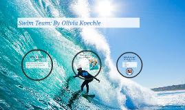 Swim Team: By Olivia Koechle