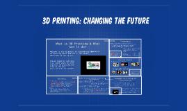 Copy of 3D Printing: