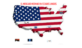 EL MERCADO HISPANO EN USA