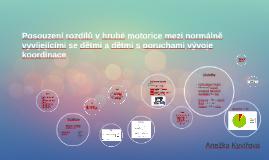 Posouzení rozdílů v hrubé motorice mezi normálně vyvíjejícím