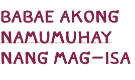 BABAE AKONG NAMUMUHAY NANG MAG-ISA