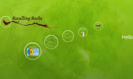 Ch 10:1 Recalling Rocks