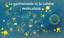 La gastronomie et la cuisine moléculaire