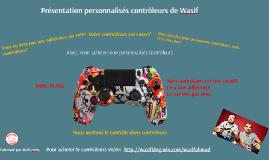Présentation personnalisés contrôleurs de Wasif