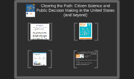 Clearing the Path: Citizen Science and Public Decision Makin