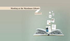 Copy of Working in Wardman Library