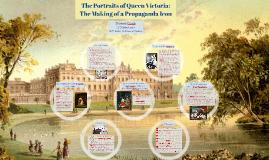 The Portraits of Queen Victoria: The Making of a Propaganda Icon