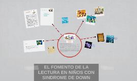 Copy of EL FOMENTO DE LA LECTURA DE NIÑOS CON SINDROME DE DOWN