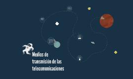 Copia de Medios de transmisión de las telecomunicaciones