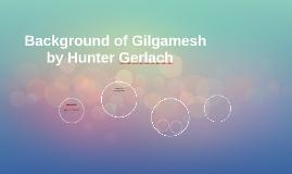 Background of Gilgamesh