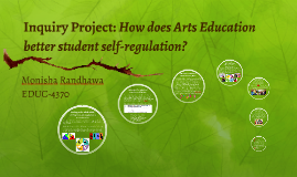 Inquiry Project: How do the Arts better student self-regulat