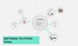 Rapid Prototyping - Proof of Principle Prototypes