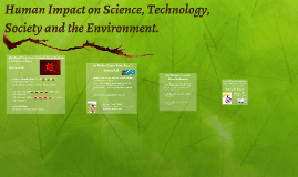 Human Impact on Science, Technology, Society and the Environ