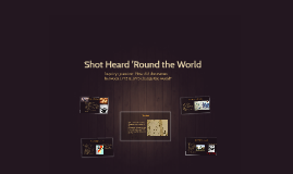 Shot Hear 'Round the World