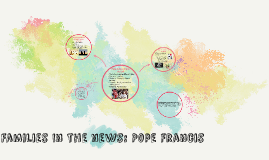 Families In the news: Pope frncis
