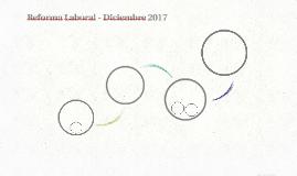 Reforma Laboral - Diciembre 2017