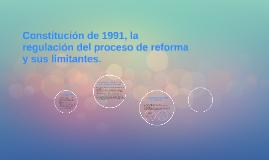 Constitución de 1991, la regulación del proceso de reforma y
