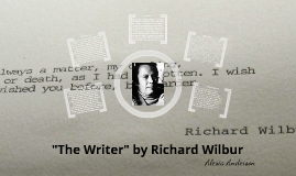 Thesis for the writer by richard wilbur