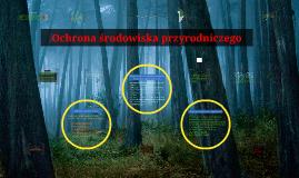 Ochrona środowiska przyrodniczego