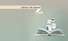 Literacy: The Gateway