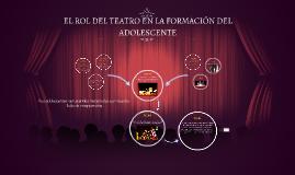 El rol del teatro en la formacion del adolescente