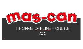 INFORME ONLINE - OFLINE MASCAN 2015