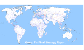 Group F's Final Strategy Report