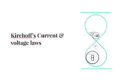 Kirchoff's Current & voltage laws