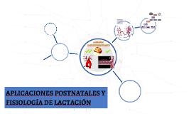 APLICACIONES POSTNATALES Y FISIOLOGÍA DE LACTACIÓN