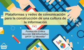 Plataforma y redes de comunicación para la construcción de u