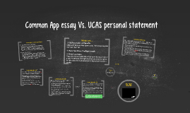 Copy of Common App essay Vs. UCAS personal statement