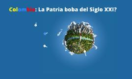 Colombia la patria boba del siglo XXI