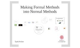 Making Formal Methods into Normal Methods