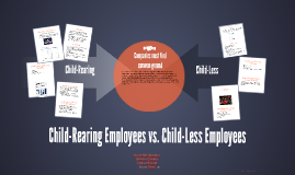 Child-Rearing Employees vs. Child-Less Employees