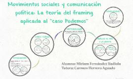 """Copy of Movimientos sociales y comunicación política: La teoría del framing aplicada al """"caso Podemos"""""""