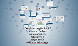 "Copy of ""Is Google Making Us Stupid?"""