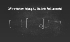 Differentiation: Helping ALL Students Feel Successful
