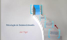 Psicologia do Desenvolvimento - Piaget