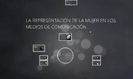LA REPRESENTACIÓN DE LA MUJER EN LOS MEDIOS DE COMUNICACION
