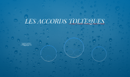 LES ACCORDS TOLTEQUES