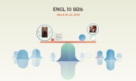ENGL 10 W26 March 18-22, 2019