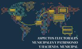 ASPECTOS ELECTORALES MUNICIPALES Y PATRIMONIO Y HACIENDA  MU