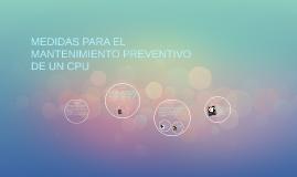 MEDIDAS PARA EL MANTENIMIENTO PREVENTIVO DE UN CPU