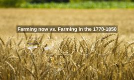 Farming now vs. Farming in the 1770-1850