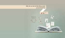TÉCNICAS DE INVESTIGACIÓN CUALITATIVAS