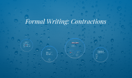 Formal Writing: Contractions