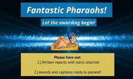 Fantastic Pharaohs!