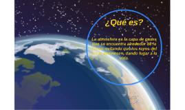 La atmósfera es la capa de gases que se encuentra alrededor